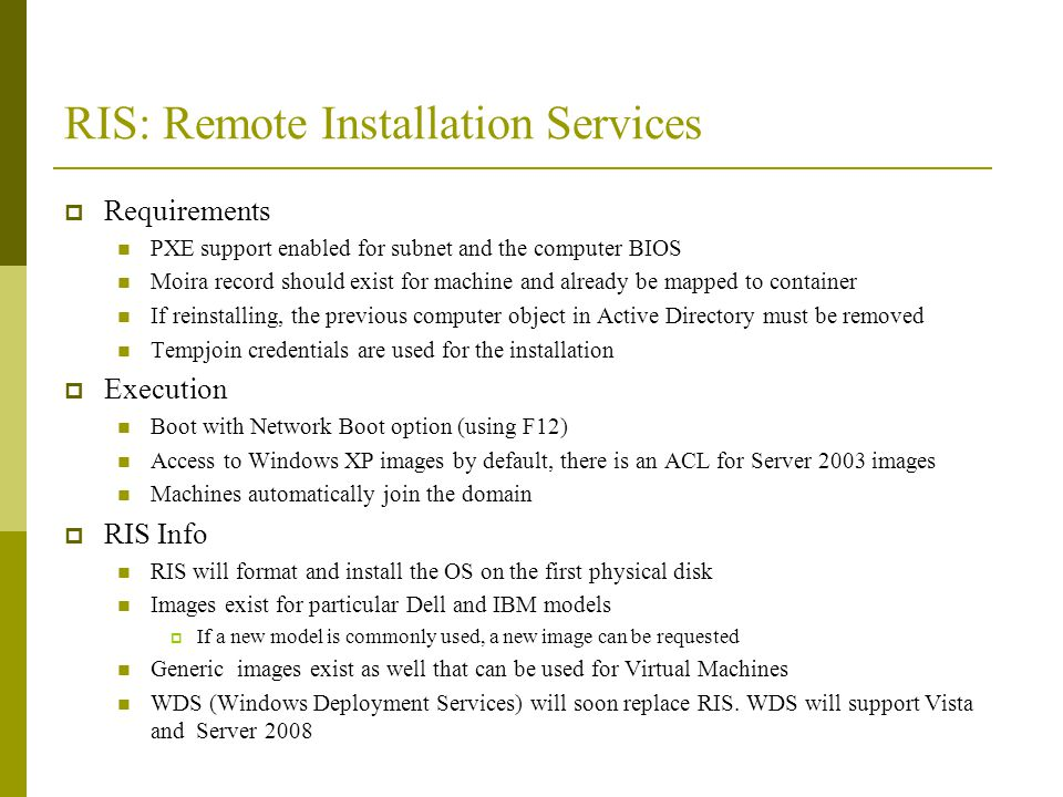 RIS: Remote Installation Services Requirements PXE support enabled for subnet and the computer BIOS Moira record should exist for machine and already