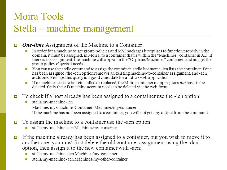 Moira Tools Stella – machine management One-time Assignment of the Machine to a Container In order for a machine to get group policies and MSI package