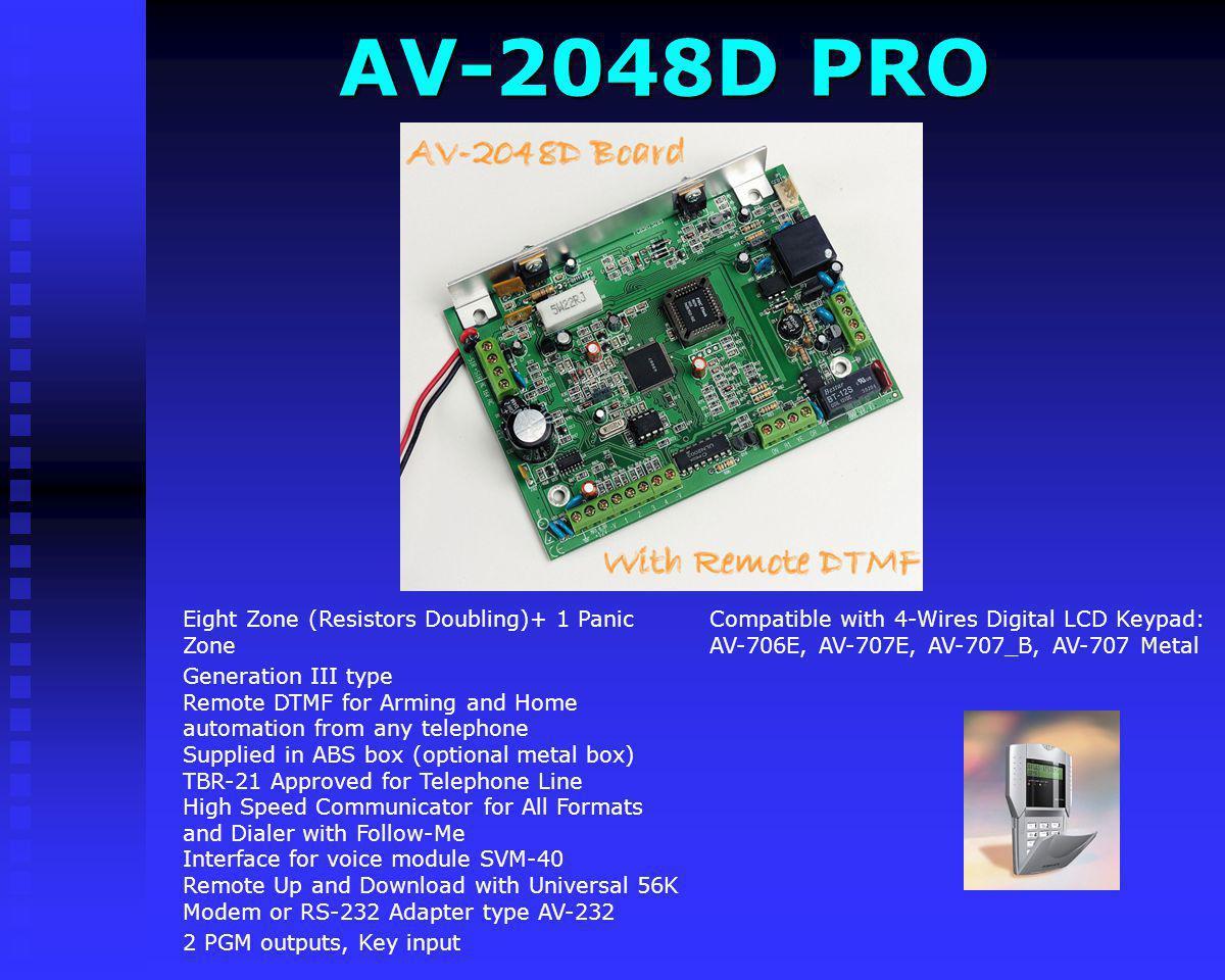 AV-2004D PRO Compatible with 4-Wires Digital LCD Keypad: AV-706E, AV-707E, AV-707_B, AV-707 Metal Four Double Zone + 1 Panic Zone Generation III type