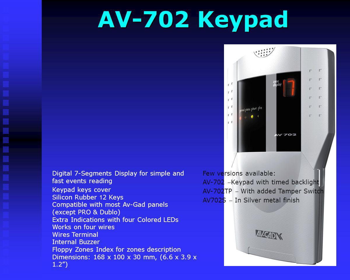 AV-701 Keypad AV-701 Keypad Few versions available: AV-701TS – Standard keypad AV-701TI – With added timed backlight AV701TP – With Tamper Switch Digi