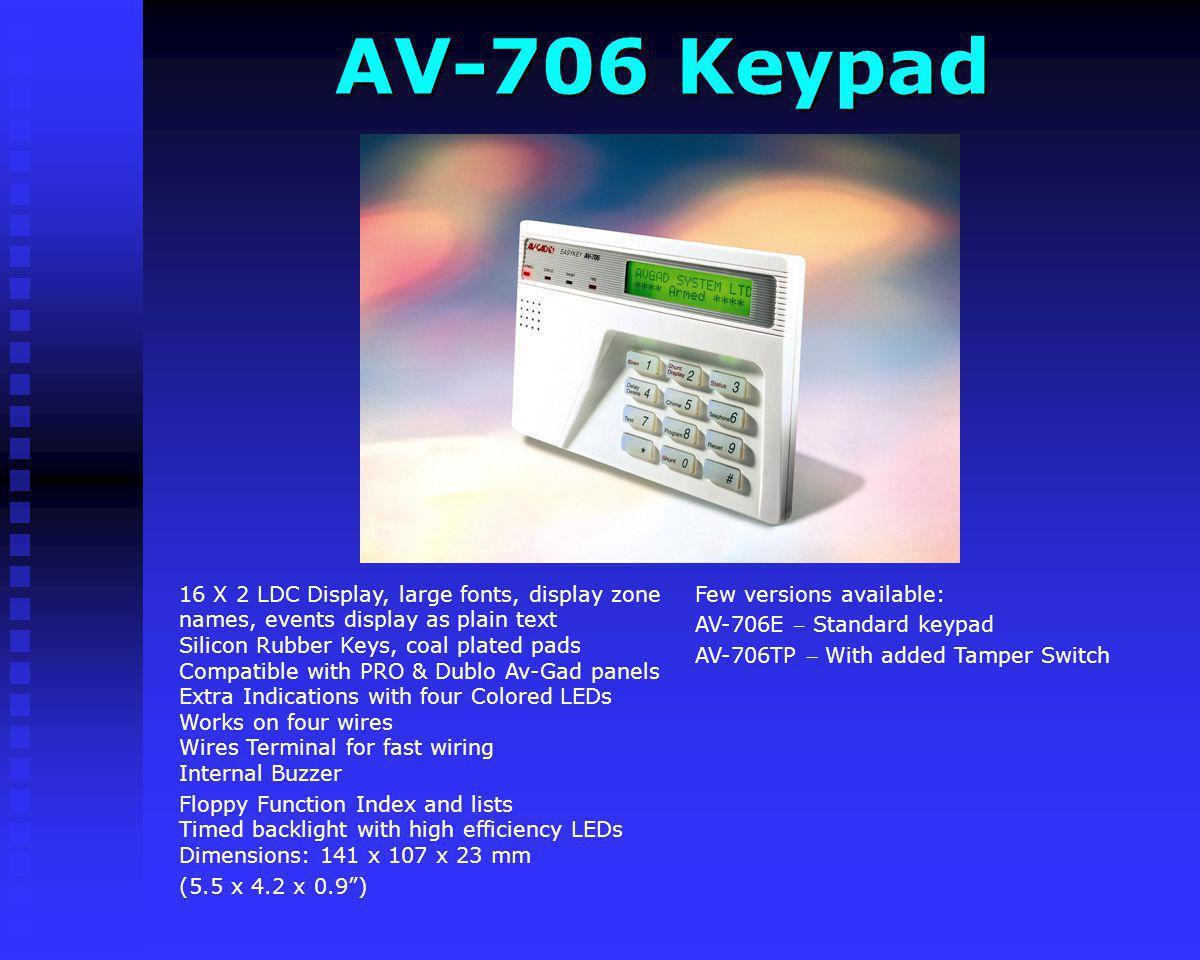 AV-702 Keypad AV-702 Keypad Few versions available: AV-702 – Keypad with timed backlight AV-702TP – With added Tamper Switch AV702S – In Silver metal