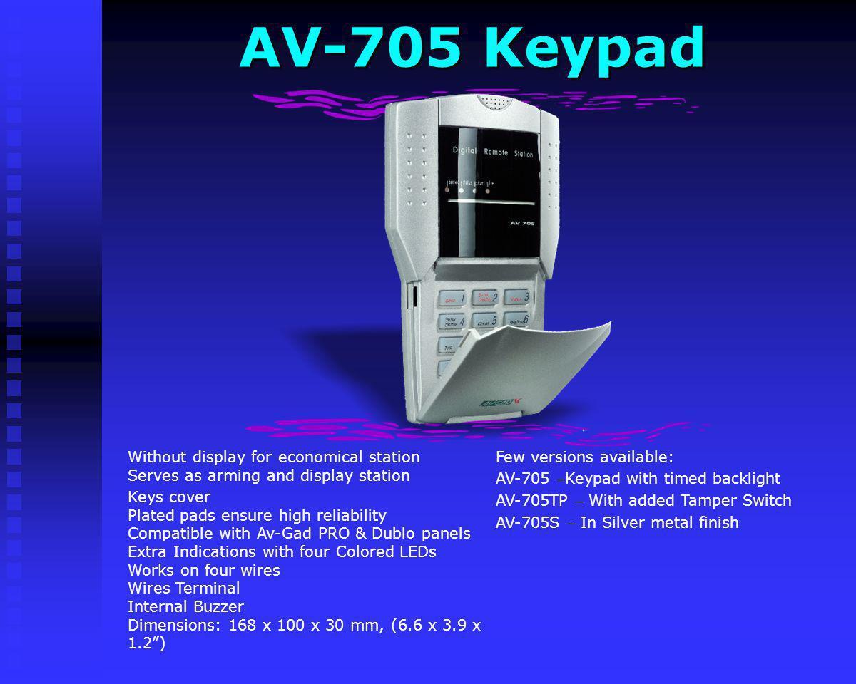 AV-706 Keypad AV-706 Keypad Few versions available: AV-706E – Standard keypad AV-706TP – With added Tamper Switch 16 X 2 LDC Display, large fonts, dis
