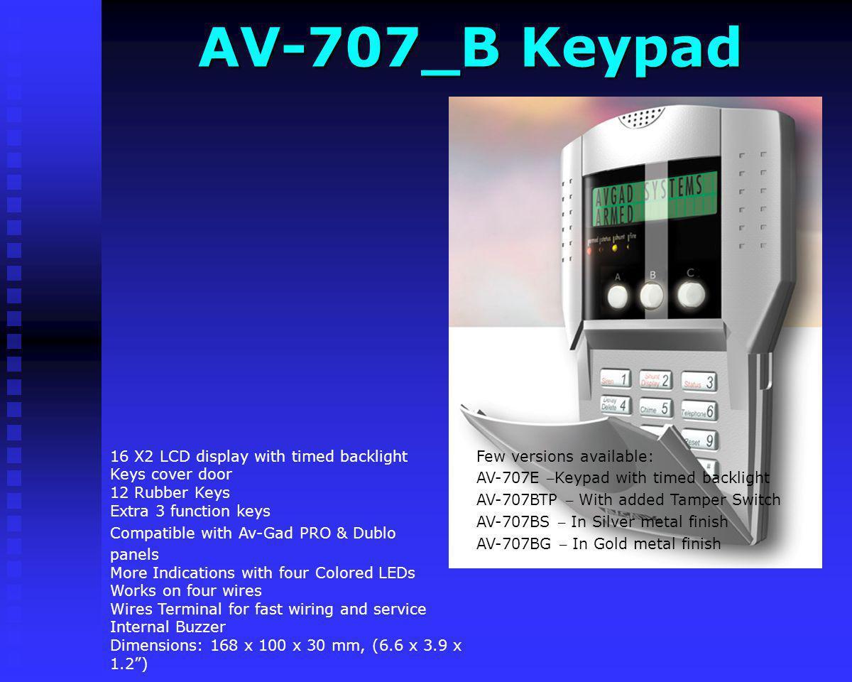 AV-707 Keypad AV-707 Keypad Few versions available: AV-707E – Keypad with timed backlight AV-707TP – With added Tamper Switch AV-707S – In Silver meta