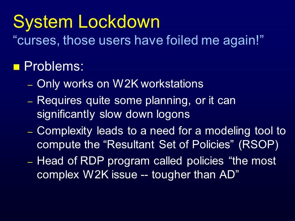 System Lockdown curses, those users have foiled me again.