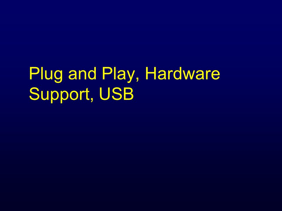 Plug and Play, Hardware Support, USB