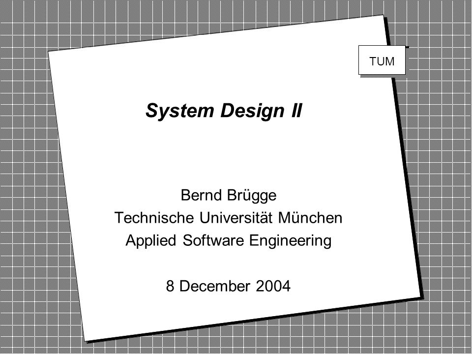 Copyright 2004 Bernd Brügge TUM Software Engineering WS 2004 22 Deployment Diagram Example Runtime Dependency Compile Time Dependency :Planner :PC :HostMachine :Scheduler > meetingsDB UML Node