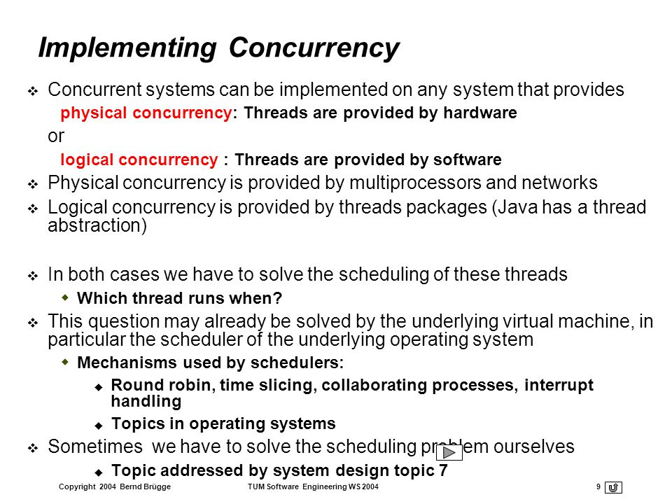 Copyright 2004 Bernd Brügge TUM Software Engineering WS 2004 40 Software Control (continued) Decentralized control Control resides in several independent objects.