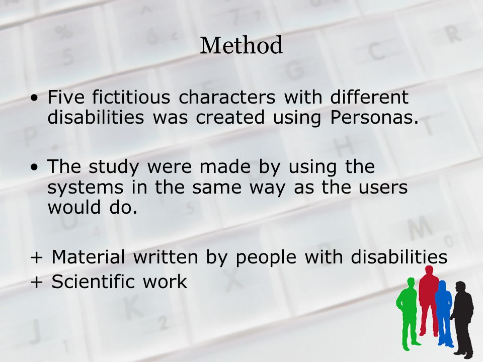 Method Five fictitious characters with different disabilities was created using Personas.