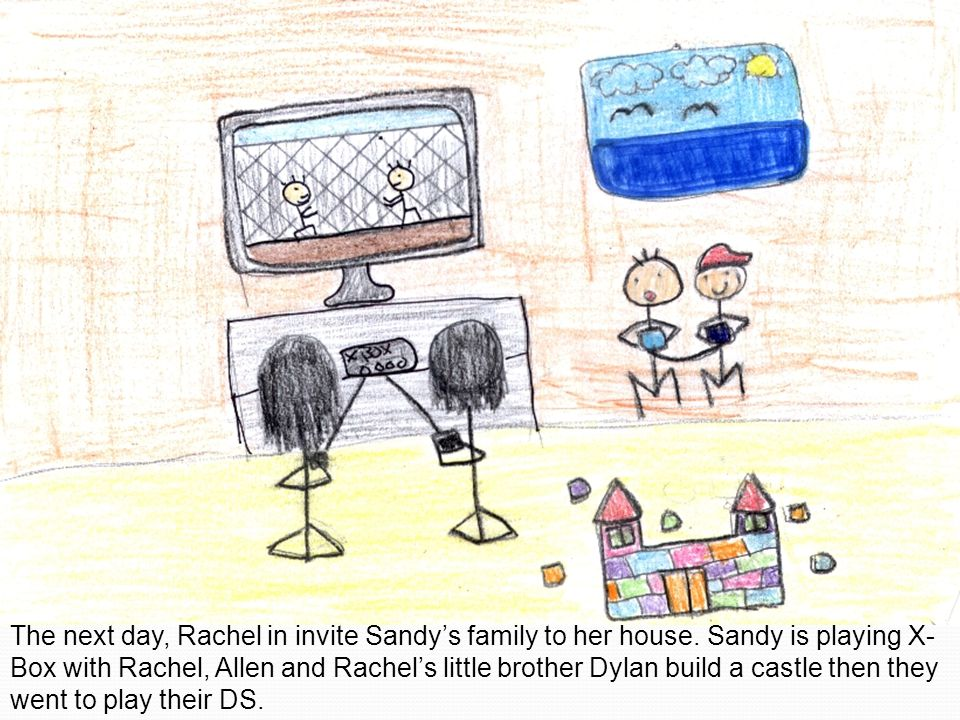The next day, Rachel in invite Sandys family to her house.