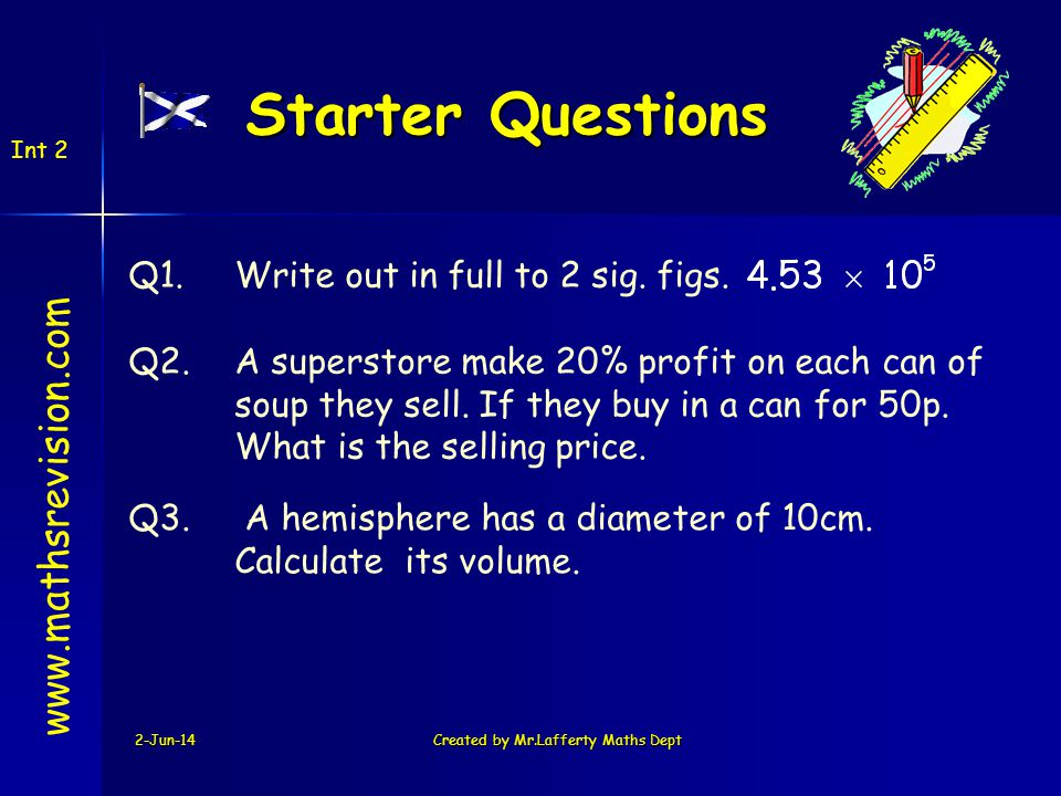 Q1.Write out in full to 2 sig.figs.