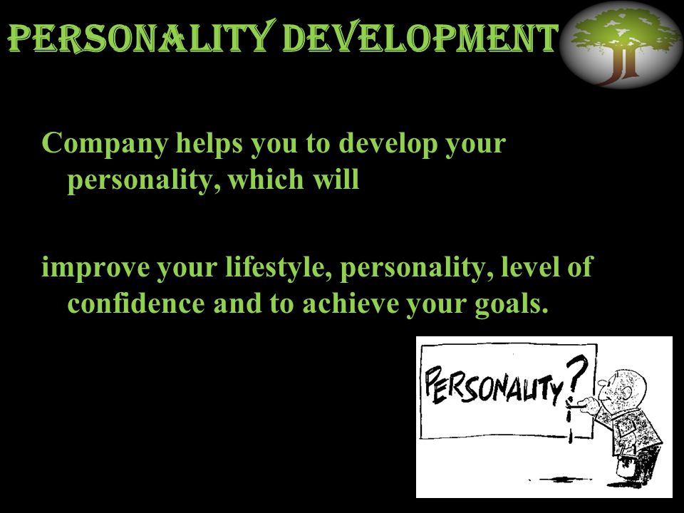 Personality development Company helps you to develop your personality, which will improve your lifestyle, personality, level of confidence and to achieve your goals.