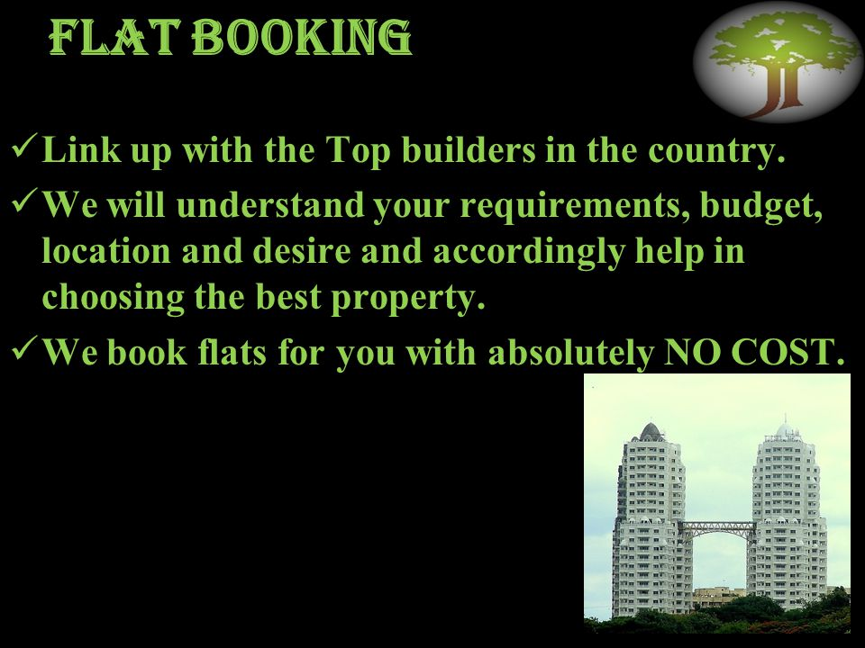 Flat booking Link up with the Top builders in the country.