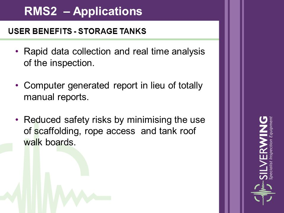 Rapid data collection and real time analysis of the inspection. Computer generated report in lieu of totally manual reports. Reduced safety risks by m