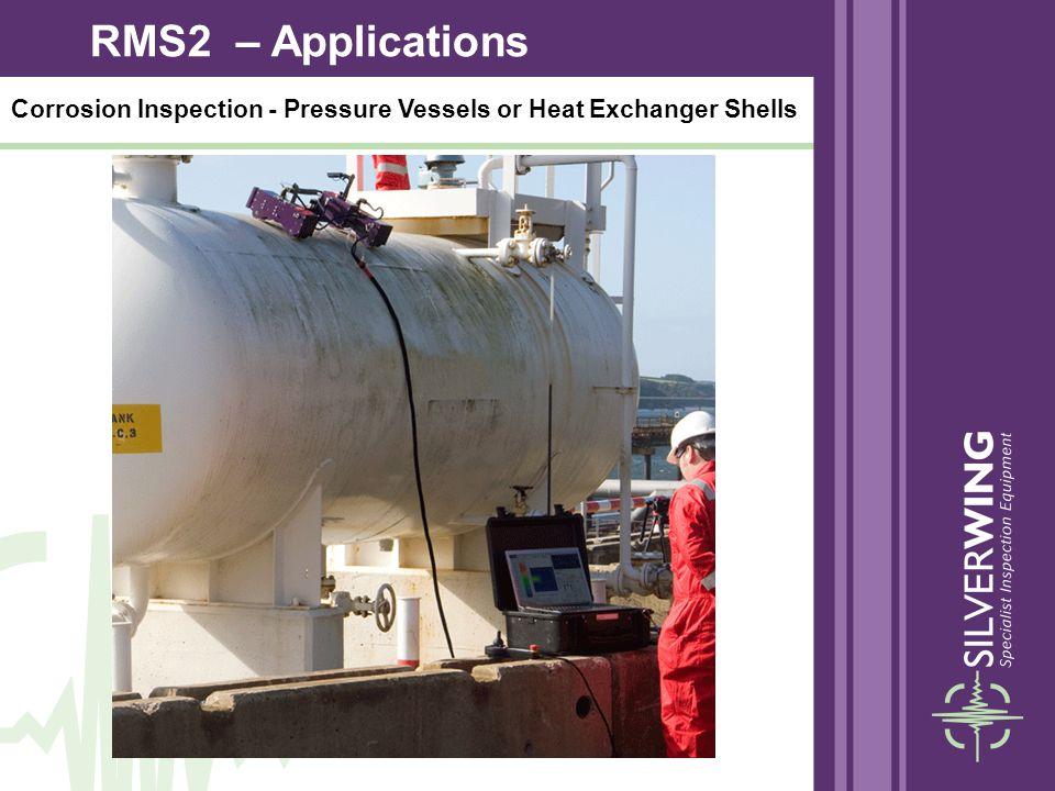 Corrosion Inspection - Pressure Vessels or Heat Exchanger Shells RMS2 – Applications