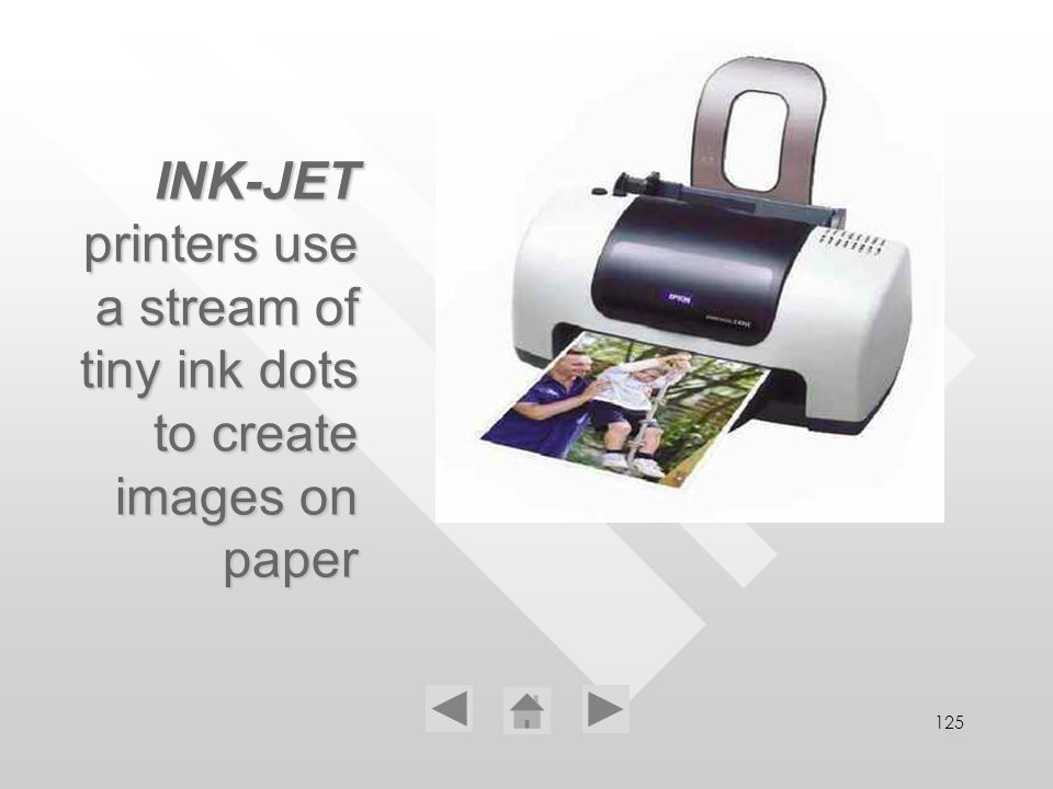 125 INK-JET printers use a stream of tiny ink dots to create images on paper