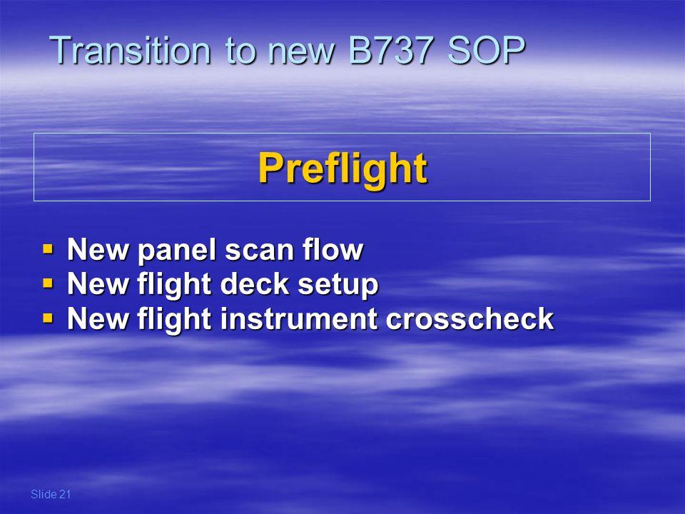 Preflight New panel scan flow New panel scan flow New flight deck setup New flight deck setup New flight instrument crosscheck New flight instrument c