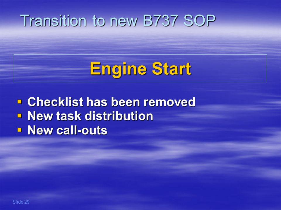 Engine Start Checklist has been removed Checklist has been removed New task distribution New task distribution New call-outs New call-outs Transition