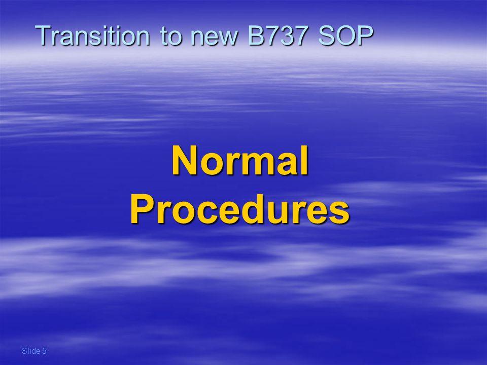 Normal Procedures Slide 5 Transition to new B737 SOP