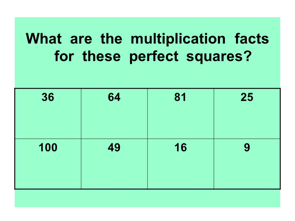 What are the multiplication facts for these perfect squares 36648125 10049169