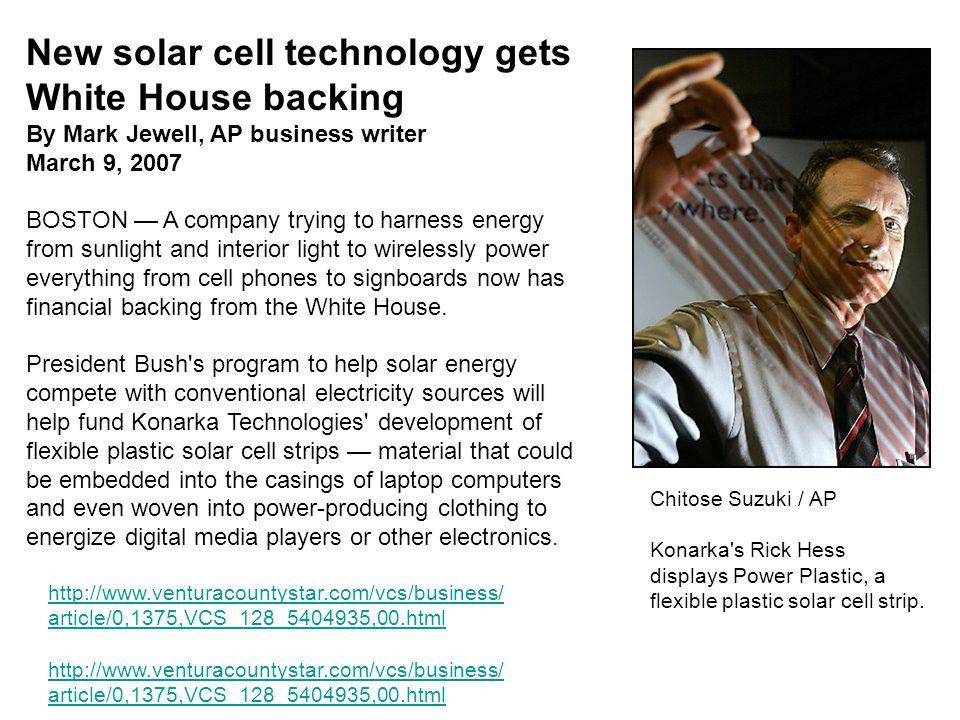Chitose Suzuki / AP Konarka's Rick Hess displays Power Plastic, a flexible plastic solar cell strip. New solar cell technology gets White House backin