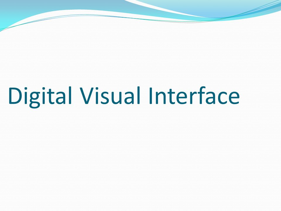 Digital Visual Interface