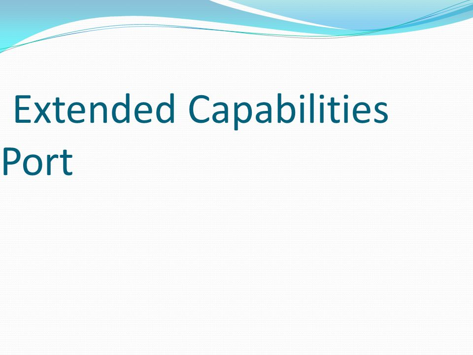 Extended Capabilities Port