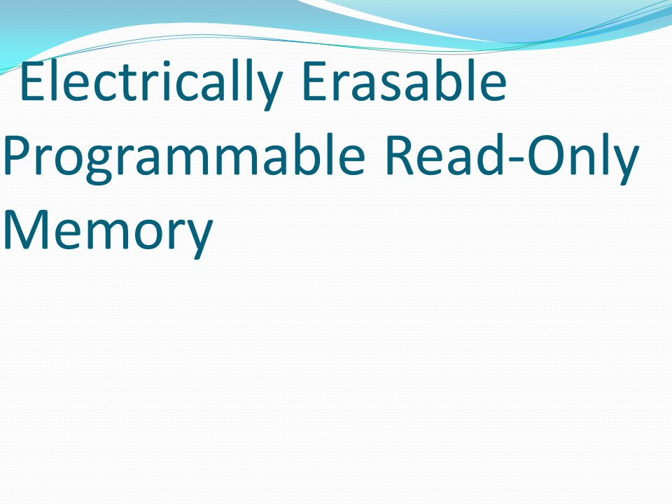 Electrically Erasable Programmable Read-Only Memory