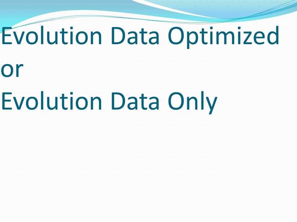 Evolution Data Optimized or Evolution Data Only
