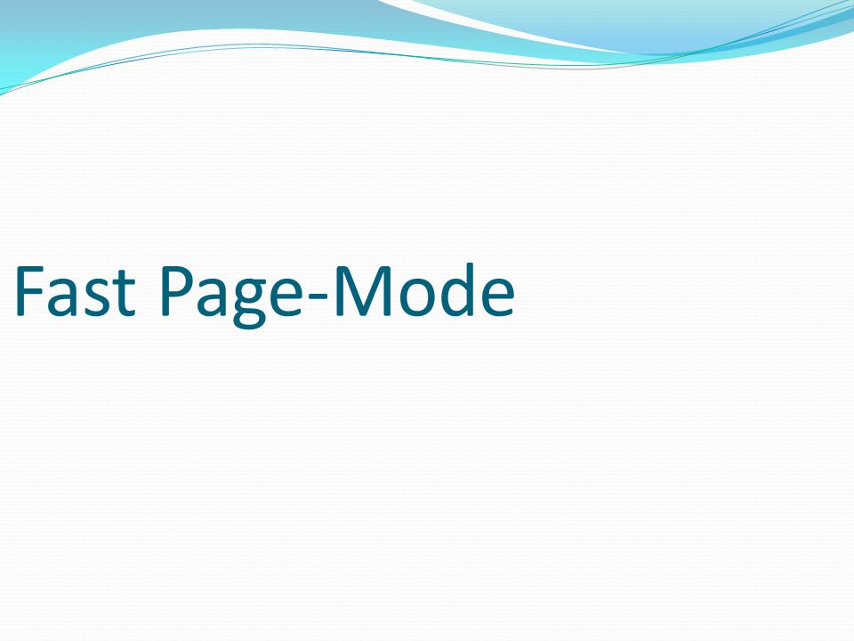 Fast Page-Mode