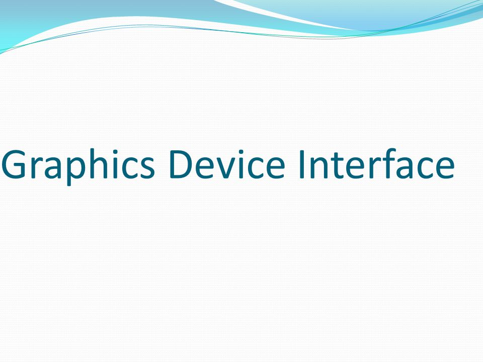 Graphics Device Interface