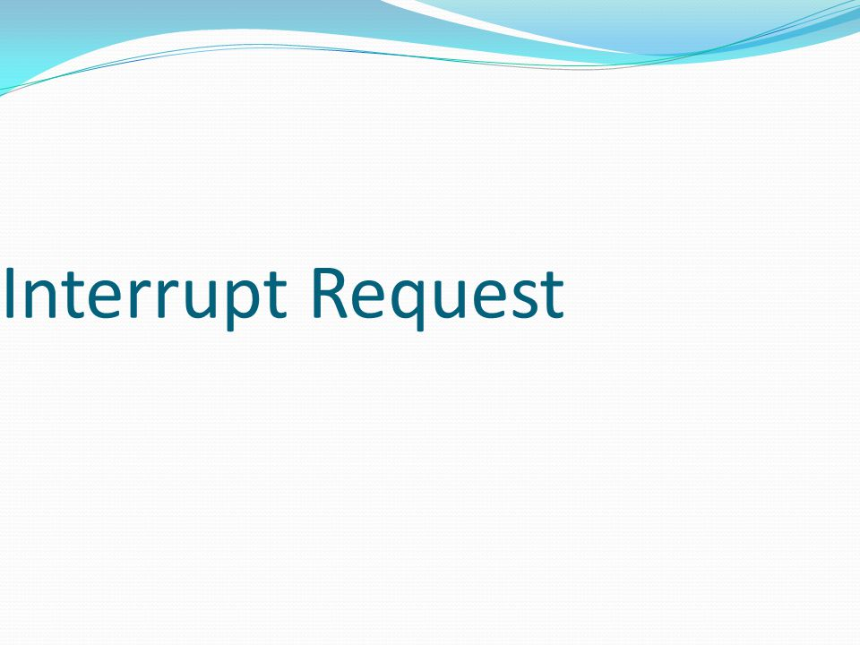 Interrupt Request
