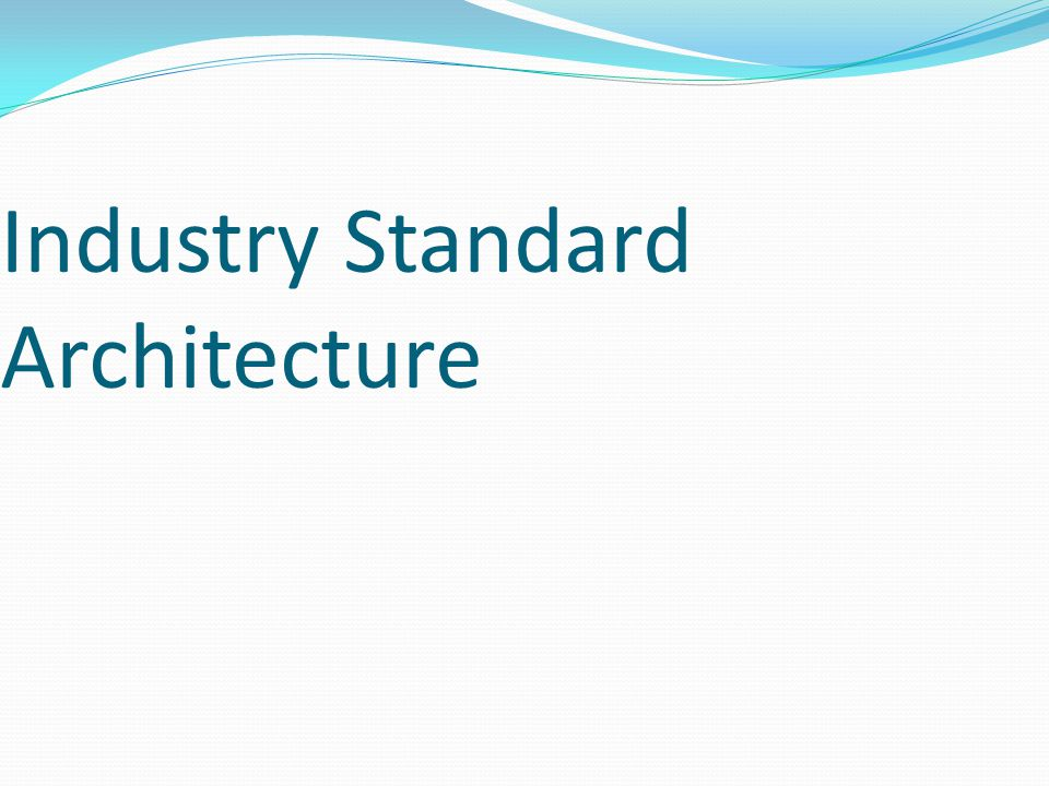Industry Standard Architecture
