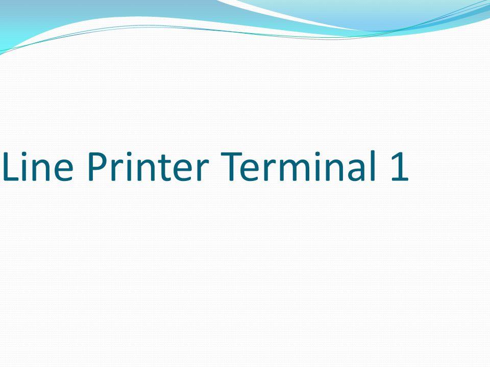 Line Printer Terminal 1