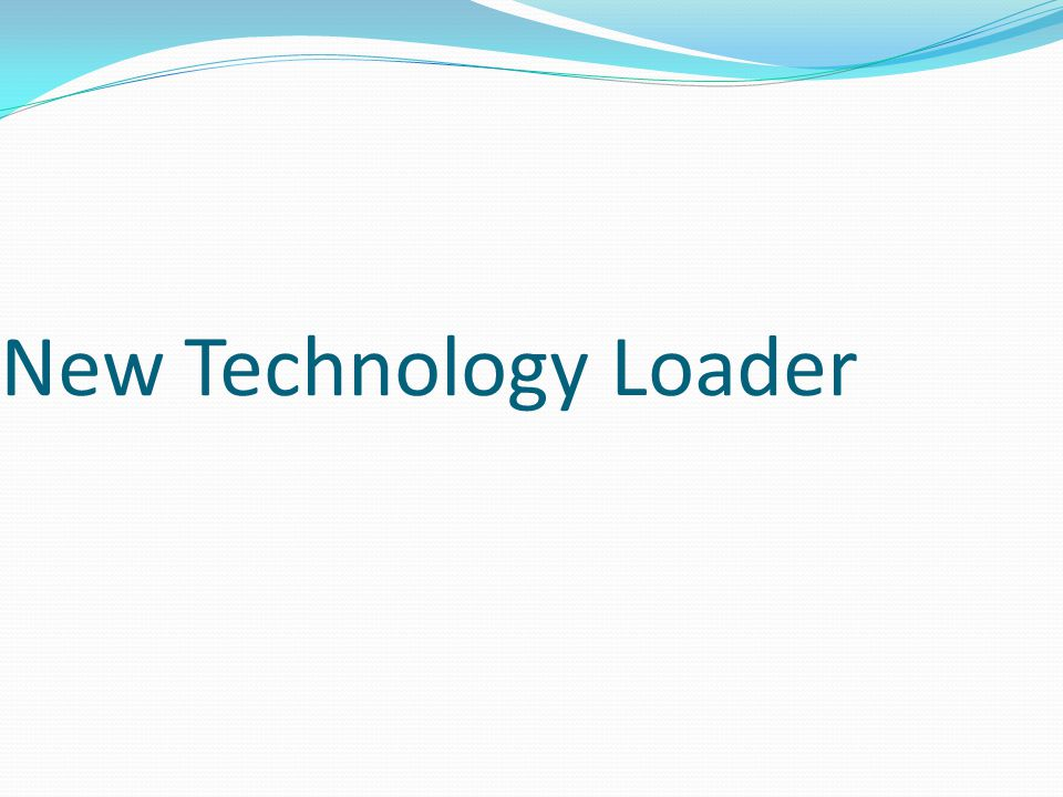 New Technology Loader