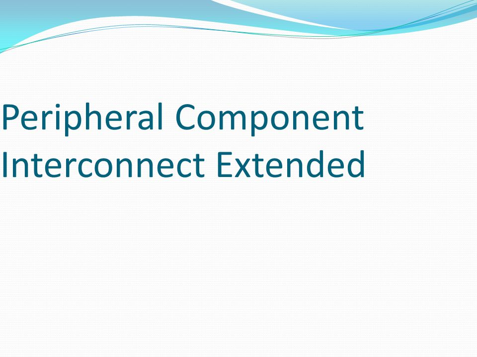 Peripheral Component Interconnect Extended