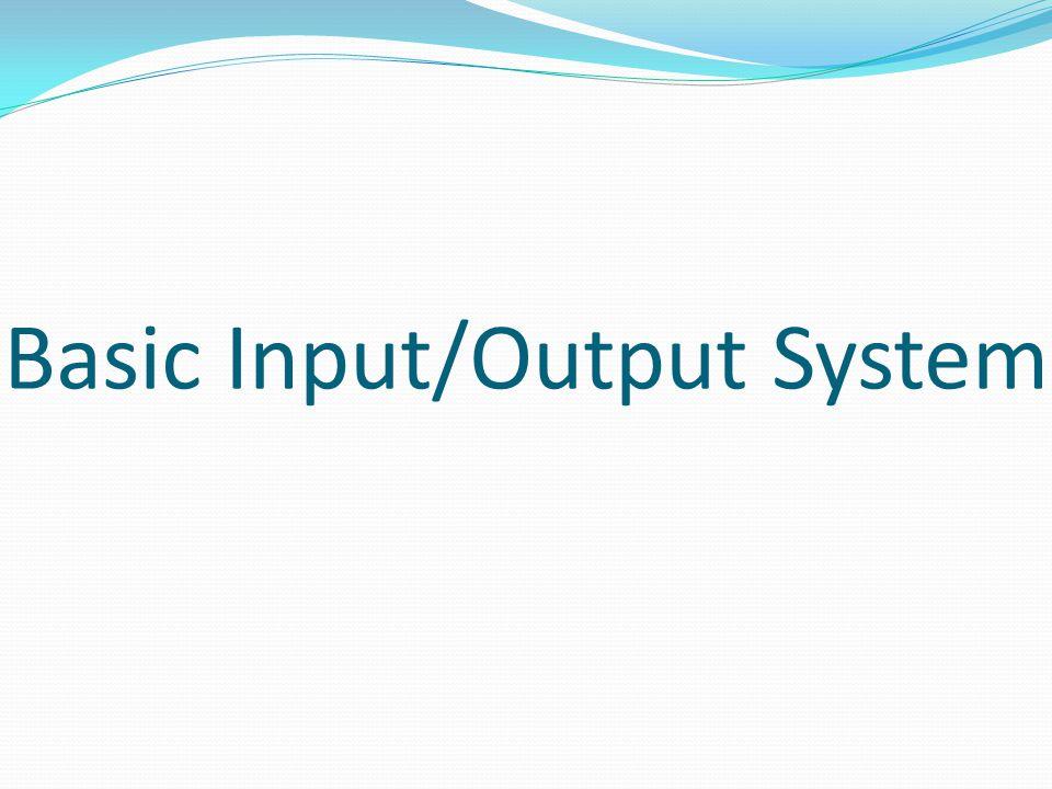 Basic Input/Output System