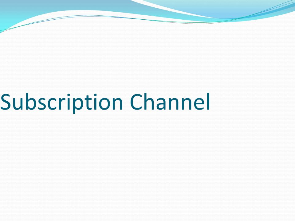 Subscription Channel