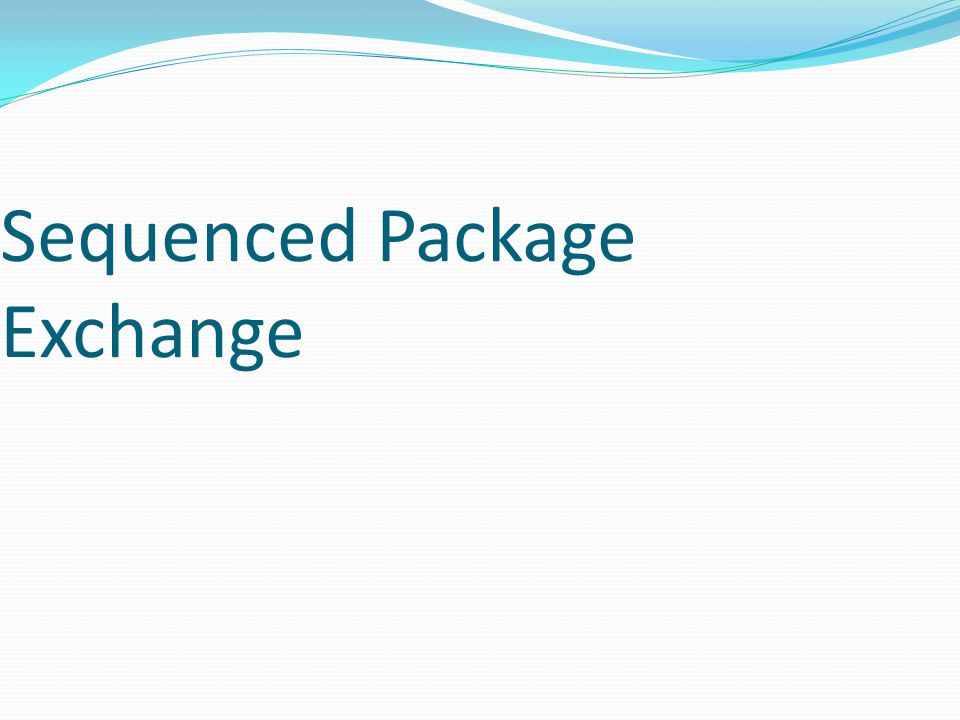 Sequenced Package Exchange