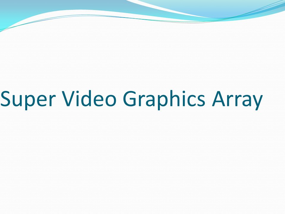 Super Video Graphics Array