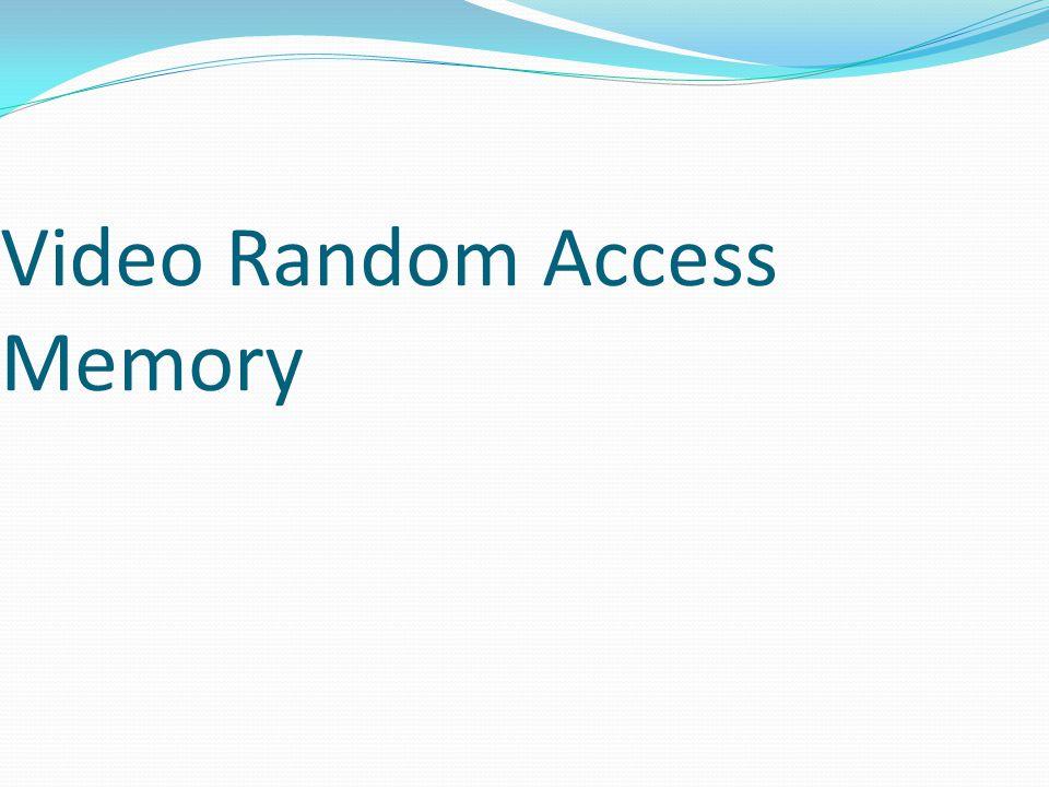 Video Random Access Memory