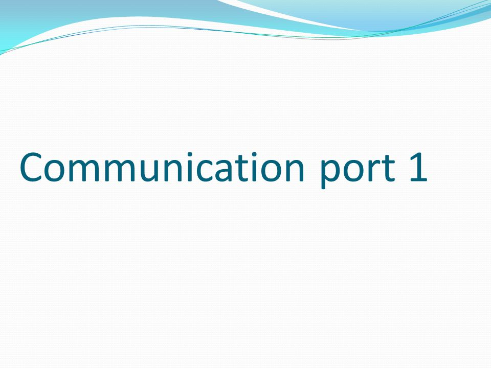 Communication port 1