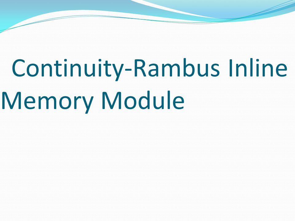 Continuity-Rambus Inline Memory Module