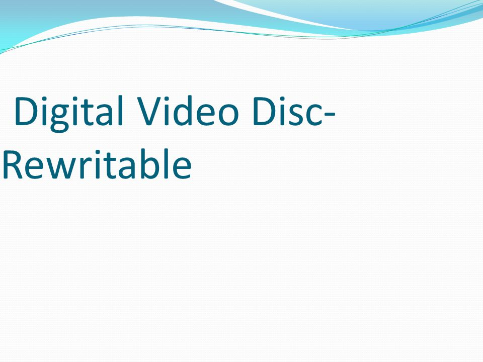 Digital Video Disc- Rewritable