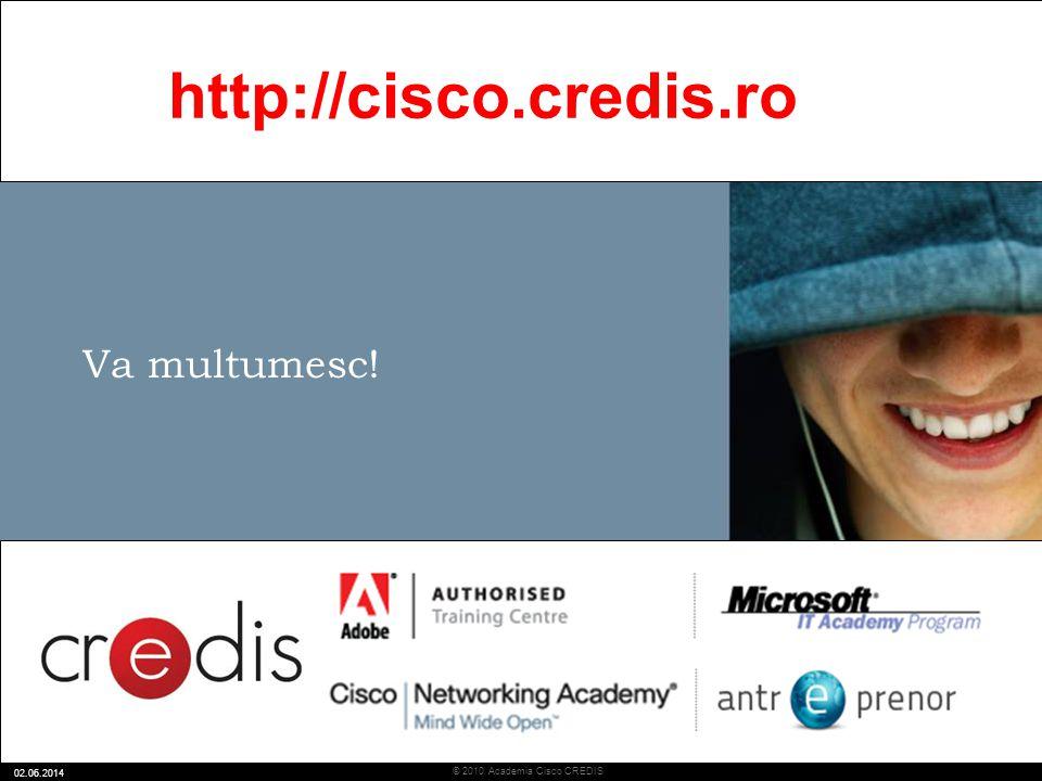35 © 2010 Academia Cisco CREDIS 02.06.2014 Va multumesc! http://cisco.credis.ro