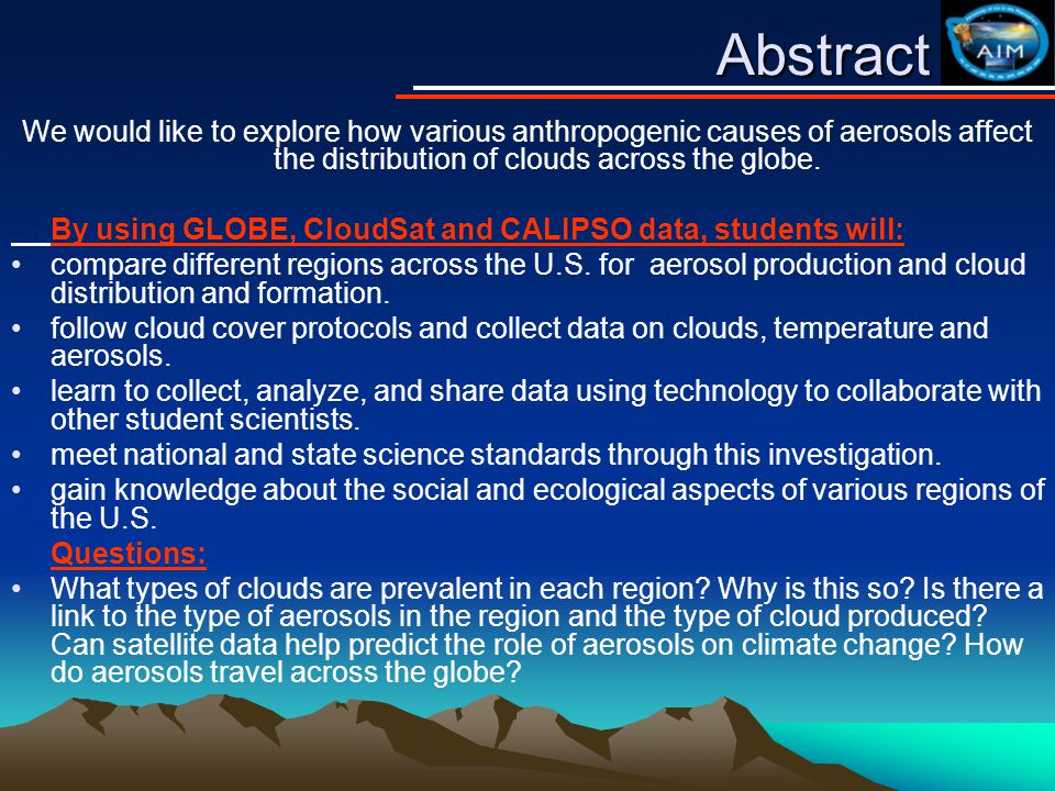 Abstract We would like to explore how various anthropogenic causes of aerosols affect the distribution of clouds across the globe.