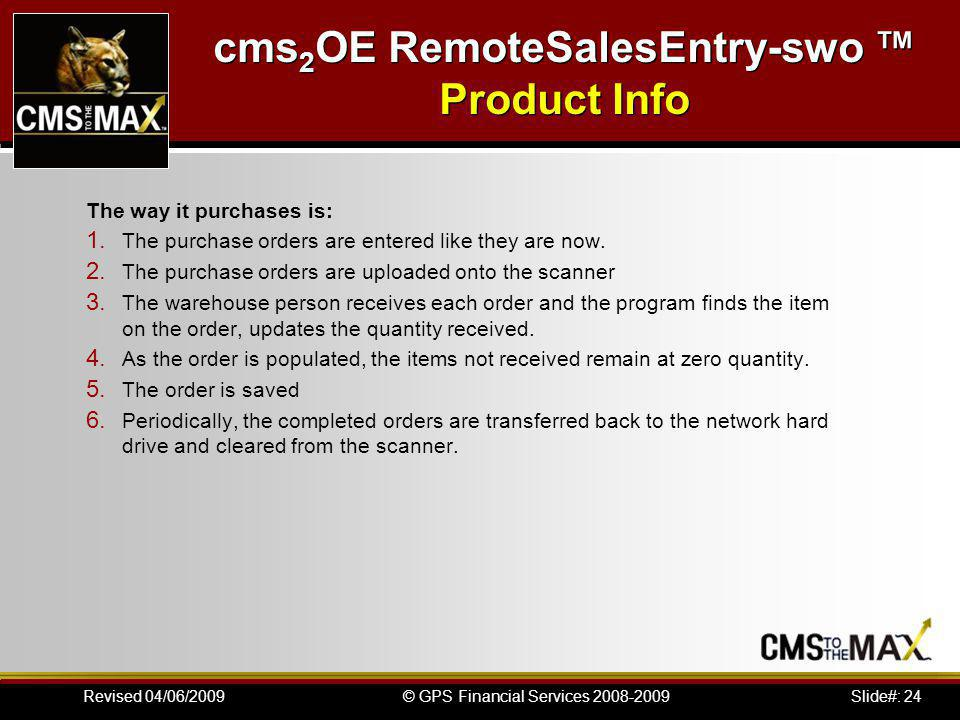 Slide#: 24© GPS Financial Services 2008-2009Revised 04/06/2009 The way it purchases is: 1.