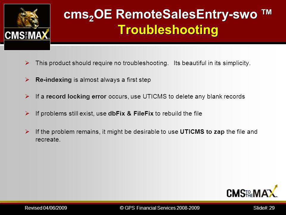 Slide#: 29© GPS Financial Services 2008-2009Revised 04/06/2009 This product should require no troubleshooting.