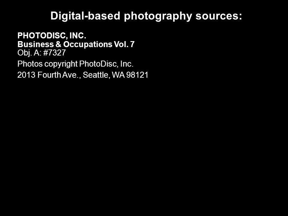 Digital-based photography sources: Brand X Pictures Studio 14; E-Commerce Obj. A: BXP30985 Photos © Brand X Pictures 8755 Washington Blvd., Culver Cit