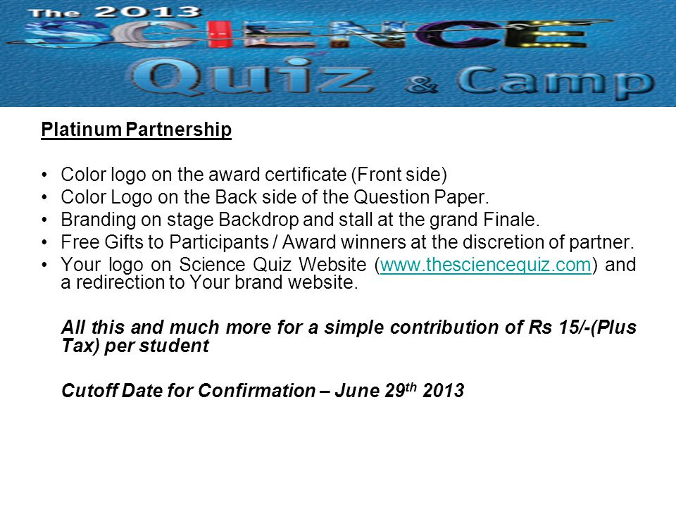 Platinum Partnership Color logo on the award certificate (Front side) Color Logo on the Back side of the Question Paper.