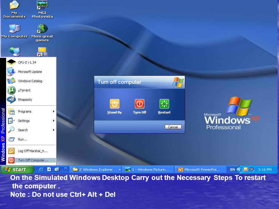 On the Simulated Windows Desktop Carry out the Necessary Steps To restart the computer.